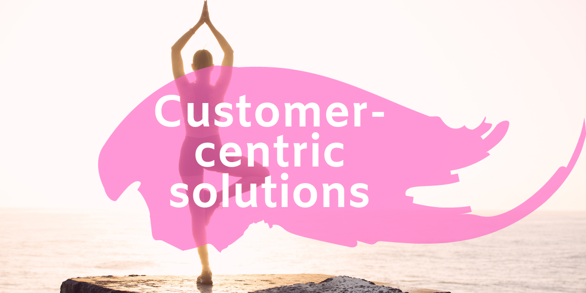 Customer-centric solutions STEPP
